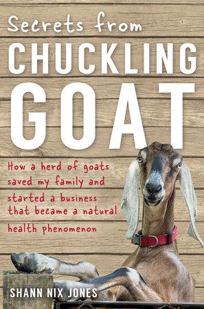 Secrets from Chuckling Goat by Shann Nix Jones
