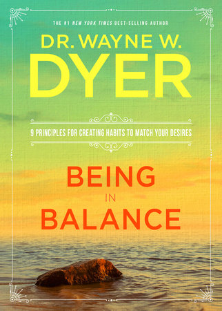 Being in Balance by Dr. Wayne W. Dyer