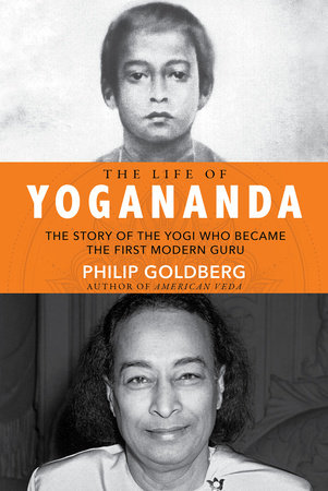 Life of Yogananda by Philip Goldberg