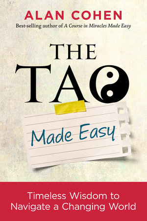 The Tao Made Easy by Alan Cohen