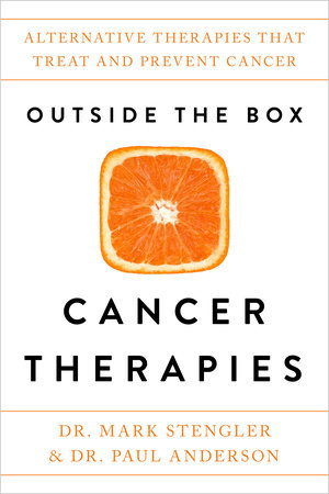 Outside the Box Cancer Therapies by Dr. Mark Stengler