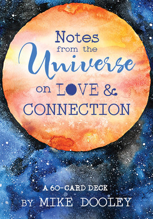 Notes from the Universe on Love & Connection by Mike Dooley