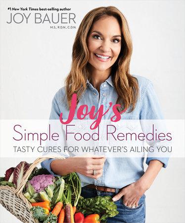 Joy's Simple Food Remedies by Joy Bauer