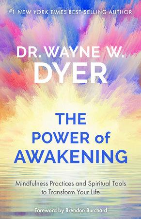 Power of Awakening, The by Dr. Wayne W. Dyer