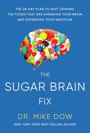 Sugar Brain Fix by Mike Dow