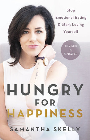 Hungry for Happiness, Revised and Updated by Samantha Skelly