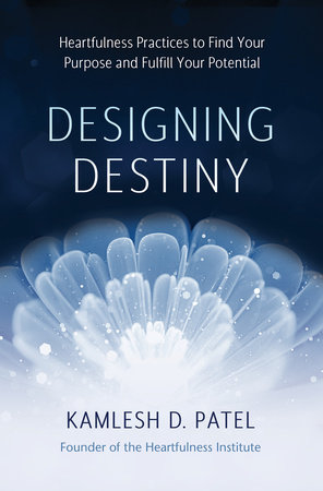 Designing Destiny by Kamlesh D. Patel