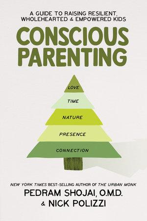 Conscious Parenting by Nick Polizzi and Pedram Shojai