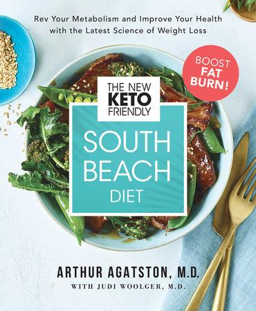 The New Keto-Friendly South Beach Diet by Arthur Agatston, M.D.