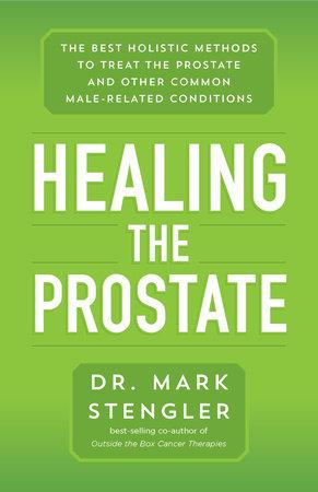 Healing the Prostate by Dr. Mark Stengler