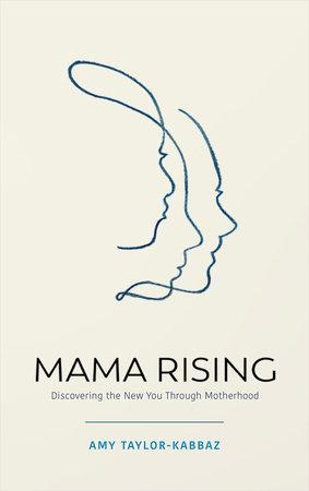 Mama Rising by Amy Taylor-Kabbaz