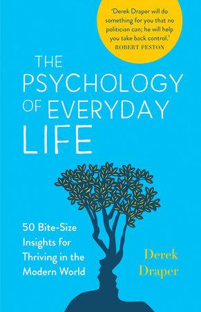 The Psychology of Everyday Life by Derek Draper