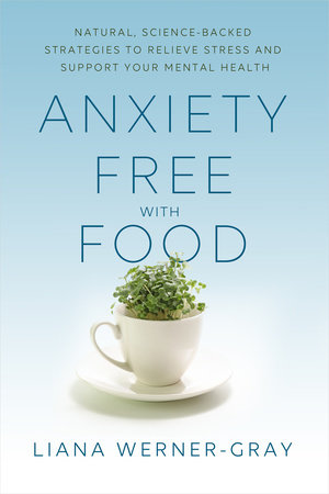 Anxiety-Free with Food by Liana Werner-Gray