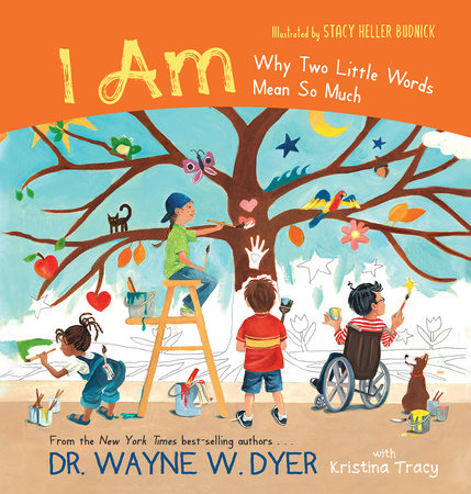 I AM by Dr. Wayne W. Dyer and Kristina Tracy