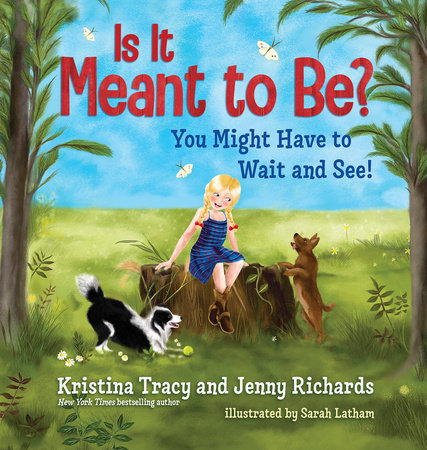 Is It Meant to Be? by Kristina Tracy and Jenny Richards
