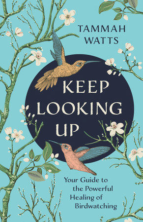 Keep Looking Up by Tammah Watts