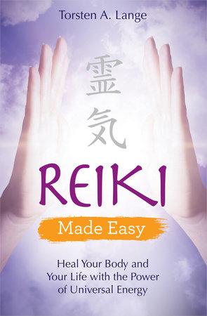 Reiki Made Easy by Torsten A. Lange