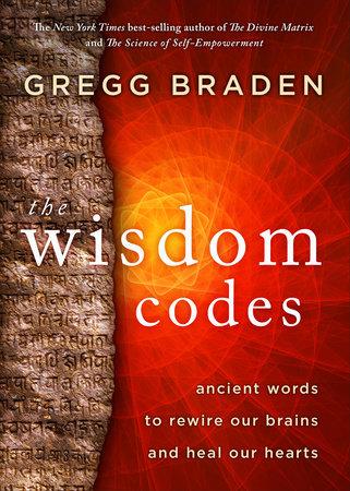 The Wisdom Codes by Gregg Braden