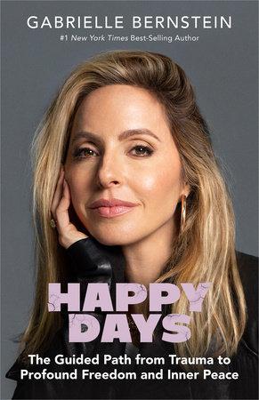 Happy Days by Gabrielle Bernstein