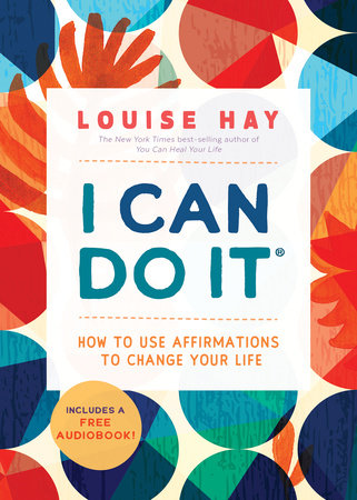 I Can Do It by Louise Hay