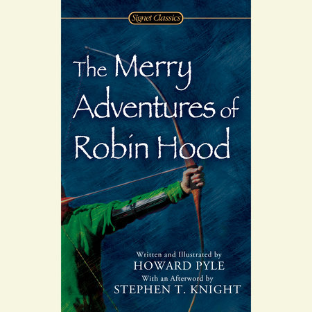 The Merry Adventures of Robin Hood by Howard Pyle | PenguinRandomHouse com:  Books