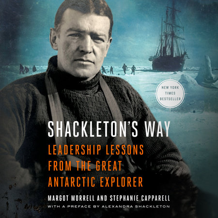 Shackleton's Way by Margot Morrell and Stephanie Capparell