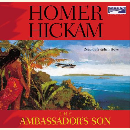 The Ambassador's Son by Homer Hickam