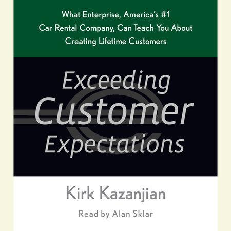 Exceeding Customer Expectations by Kirk Kazanjian