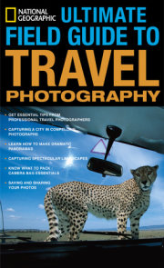 National Geographic Ultimate Field Guide to Travel Photography