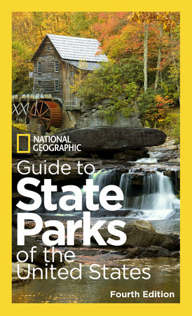 National Geographic Guide to State Parks of the United States, 4th Edition by National Geographic