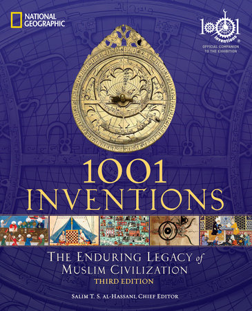 1001 Inventions: The Enduring Legacy of Muslim Civilization by