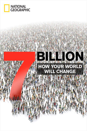 7 Billion by National Geographic