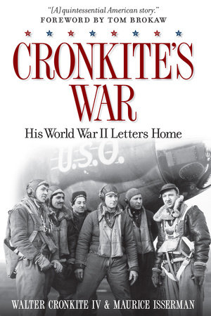 Cronkite's War by Walter Cronkite, IV and Maurice Isserman