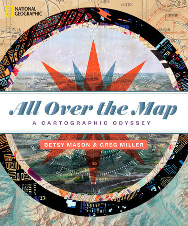 All Over the Map by Betsy Mason and Greg Miller