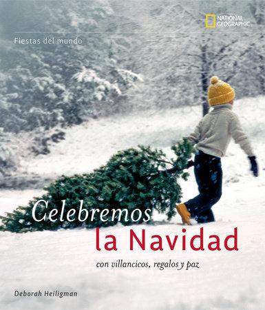 Fiestas del mundo: Celebremos Navidad by Deborah Heiligman
