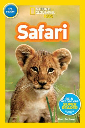 National Geographic Readers: Safari by Gail Tuchman