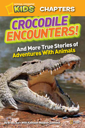 National Geographic Kids Chapters: Crocodile Encounters by Brady Barr and Kathleen Weidner Zoehfeld
