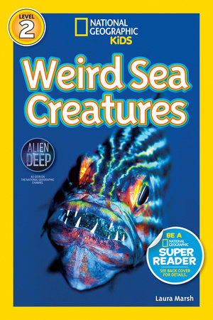 National Geographic Readers: Weird Sea Creatures by Laura Marsh