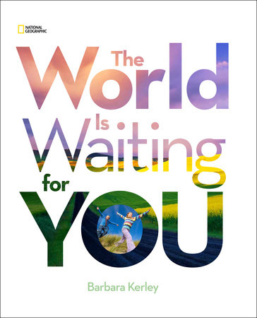 The World Is Waiting For You by Barbara Kerley