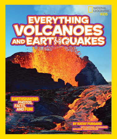 National Geographic Kids Everything Volcanoes and Earthquakes by Kathy Furgang