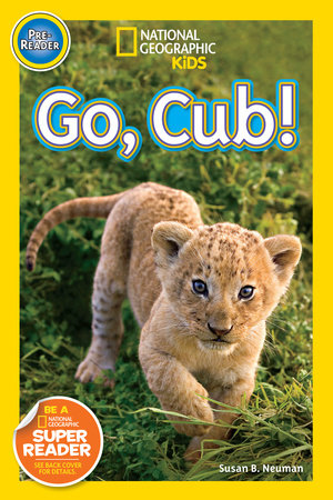 National Geographic Readers: Go Cub! by Susan B. Neuman