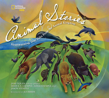 National Geographic Kids Animal Stories by Jane Yolen