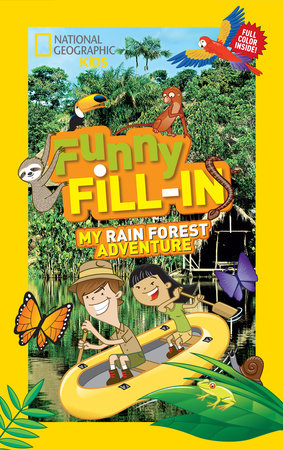 National Geographic Kids Funny Fill-in: My Rain Forest Adventure by National Geographic Kids