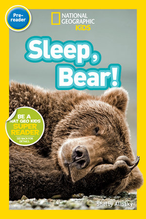 National Geographic Readers: Sleep, Bear! by Shelby Alinsky