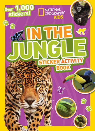 National Geographic Kids In the Jungle Sticker Activity Book by National Geographic Kids