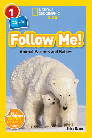 National Geographic Readers: Follow Me by Shira Evans
