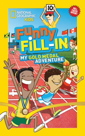 National Geographic Kids Funny Fill-In: My Gold Medal Adventure by National Geographic Kids