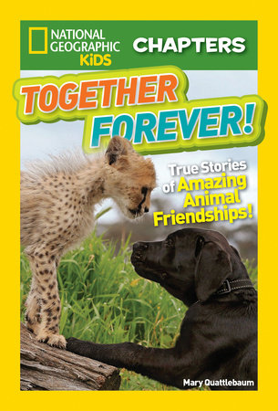 National Geographic Kids Chapters: Together Forever by Mary Quattlebaum