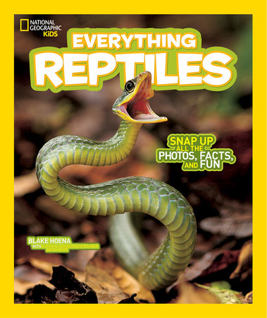 National Geographic Kids Everything Reptiles by Blake Hoena