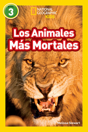 National Geographic Readers: Los Animales Mas Mortales (Deadliest Animals) by Melissa Stewart